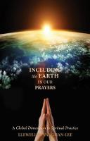 Including the Earth in Our Prayers: A Global Dimension to Spiritual Practice (Paperback)