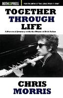 Together Through Life: A Personal Journey with the Music of Bob Dylan (Paperback)