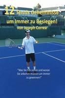 12 Tennis Geheimnisse Um Immer Zu Besiegen! (Paperback)