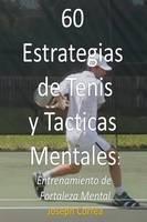 60 Estrategias de Tenis y Tacticas Mentales: Entrenamiento de Fortaleza Mental (Paperback)