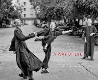 A Way of Life: Zen Monastics at Work and at Play (Hardback)
