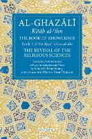 The Book of Knowledge: The Revival of the Religious Sciences Book 1 - The Fons Vitae al-Ghazali Series (Paperback)