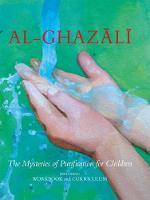 Al-Ghazali: The Mysteries of Purification for Children, including Workbook - Al-Ghazali Childrens Series (Hardback)