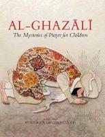 Al-Ghazali: including Workbook and Curriculum: The Mysteries of Prayer for Children (Hardback)