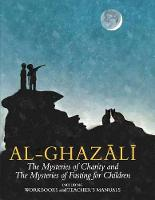 Imam al-Ghazali: The Mysteries of Charity and Fasting for Children: Including Workbooks and Teacher's Manual (Hardback)