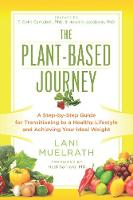 The Plant-Based Journey: A Step-by-Step Guide for Transitioning to a Healthy Lifestyle and Achieving Your Ideal Weight (Paperback)