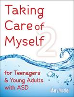 Taking Care of Myself2 for Teenagers & Young Adults with ASD (Paperback)