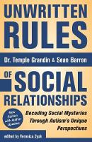 Unwritten Rules of Social Relationships: Decoding Social Mysteries Through the Unique Perspectives of Autism (Paperback)