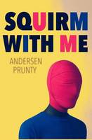 Squirm with Me (Paperback)