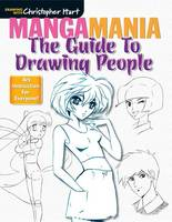 Mangamania: The Guide to Drawing People - Drawing with Christopher Hart (Paperback)