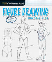 Figure Drawing: Hints & Tips - Drawing with Christopher Hart (Paperback)