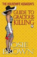 The Housewife Assassin's Guide to Gracious Killing - Housewife Assassin 2 (Paperback)