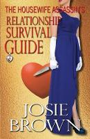 The Housewife Assassin's Relationship Survival Guide - Housewife Assassin 4 (Paperback)