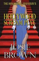The Housewife Assassin's Hollywood Scream Play - Housewife Assassin 7 (Paperback)