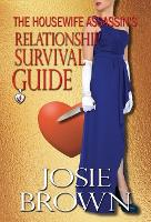 The Housewife Assassin's Relationship Survival Guide: Book 4 - The Housewife Assassin Mystery Series - Housewife Assassin 4 (Hardback)
