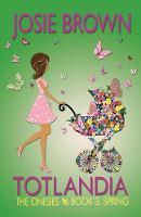 Totlandia - Book 3 (the Onesies, Spring) - Totlandia 3 (Paperback)