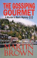 The Gossiping Gourmet - Murder in Marin Mystery 1 (Paperback)