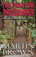 The Phantom Photographer - Murder in Marin Mystery 3 (Paperback)