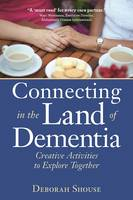 Connecting in the Land of Dementia: Creative Activities for Caregivers (Paperback)