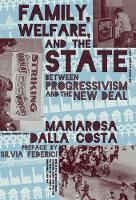 Family, Welfare, and the State: Between Progressivism and the New Deal (Paperback)