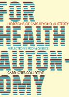 For Health Autonomy: Horizons of Care Beyond Austerity-Reflections from Greece (Paperback)