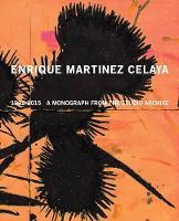 Enrique Martinez Celaya - 1992 - 2015 (Hardback)