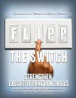 FLIPP the Switch: Strengthen Executive Function Skills (Paperback)