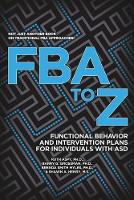 FBA to Z: Functional Behavior and Intervention Plans for Individuals with ASD (Paperback)