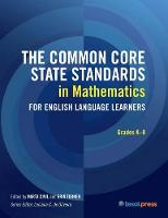 The Common Core State Standards in Mathematics for English Language Learners, Grades K-8 - CCSS for ELLs (Paperback)