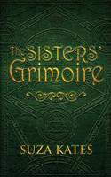The Sisters' Grimoire (Paperback)