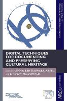Digital Techniques for Documenting and Preserving Cultural Heritage - ARC - Collection Development, Cultural Heritage, and Digital Humanities (Hardback)