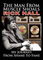 The Man from Muscle Shoals: My Journey from Shame to Fame (Paperback)