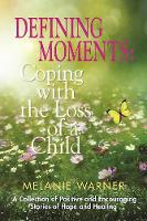 Defining Moments: Coping With the Loss of a Child (Paperback)