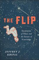 The Flip: Epiphanies of Mind and the Future of Knowledge (Paperback)
