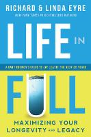 Life in Full: Maximize Your Longevity and Legacy (Paperback)