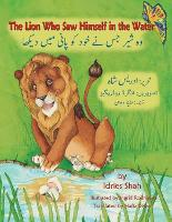 The Lion Who Saw Himself in the Water: English-Urdu Edition (Paperback)