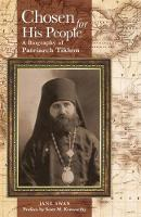 Chosen for His People: A Biography of Patriarch Tikhon (Paperback)