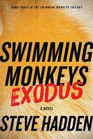 Swimming Monkeys: Exodus (Book Three in the Swimming Monkeys Trilogy) (Paperback)