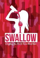 I Swallow - Everything You Need to Know about Wine: An Informative Wine Lovers Goodie for Women Who Have Everything (Paperback)