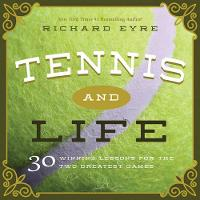 Tennis and Life: 30 Winning Lessons for the Two Greatest Games (Hardback)