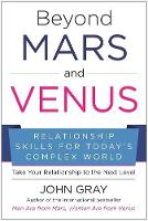 Beyond Mars and Venus: Relationship Skills for Today's Complex World (Hardback)