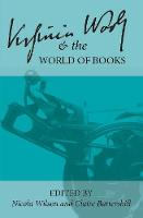 Virginia Woolf and the World of Books - Clemson University Press: Woolf Selected Papers (Hardback)