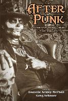 After Punk: Steampowered Tales of the Afterlife (Paperback)