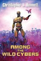 Among the Wild Cybers: Tales Beyond the Superhuman (Paperback)