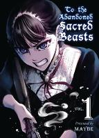 To The Abandoned Sacred Beasts Vol. 1 (Paperback)