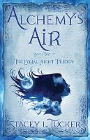Alchemy's Air: Book Two of the Equal Night Trilogy - The Equal Night Trilogy (Paperback)