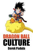 Dragon Ball Culture Volume 4: Westward - Dragon Ball Culture 4 (Paperback)