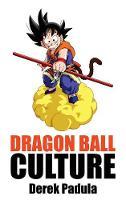 Dragon Ball Culture Volume 2: Adventure - Dragon Ball Culture 2 (Hardback)