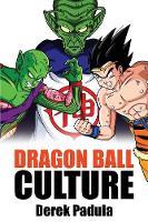 Dragon Ball Culture Volume 6: Gods - Dragon Ball Culture 6 (Paperback)