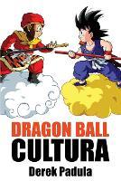Dragon Ball Cultura Volumen 1: Origen - Dragon Ball Cultura 1 (Paperback)